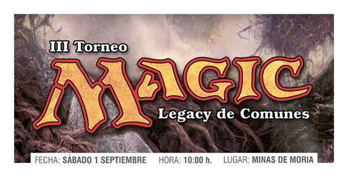 III torneo cartas magic legacy de comunes Logroño Minas de Moria