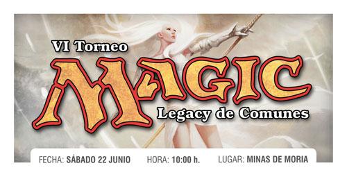 VI torneo cartas magic legacy de comunes Logroño Minas de Moria